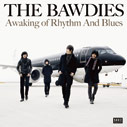 THE BAWDIES/Awaking of Rhythm And Blues