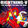 RIGHTNING-V/For oneself, For you, For now