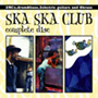SKA SKA CLUB/complete disc