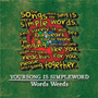 Words Weeds/YOURSONG IS SIMPLEWORD