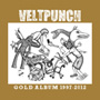VELTPUNCH/GOLD ALBUM 1997-2012