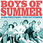 JUNK FOOD PANIC×THE SWiTCHERS/BOYS OF SUMMER