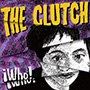THE CLUTCH/Who