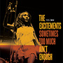 The Excitements/Sometimes Too Much Ain't Enough