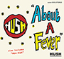 HUSH/About A Fever EP