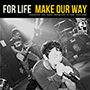 FORLIFE/MAKE OUR WAY