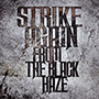 STRIKE AGAIN/FROM THE BLACK HAZE