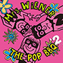 Mrs. WiENER/THE POP BBQ 2