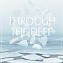 The fin./Through The Deep