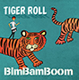 BimBamBoom/TIGER ROLL