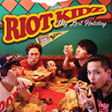 RIOT KIDZ/My Last Holiday