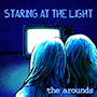 the arounds/Staring At The Light