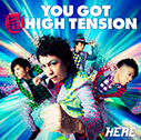 HERE/YOU GOT 超 HIGH TENSION(通常盤CD)