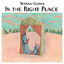 Wanna-Gonna/In the Right Place