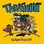 THRASHOUT/We Wanna All Get Laid