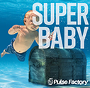 Pulse Factory/SUPER BABY