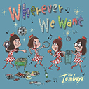 THE TOMBOYS/Wherever We Want