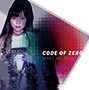 CODE OF ZERO/MAKE ME REAL