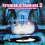 V.A./PSYCHEDELIC TRAVELERS 3