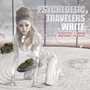V.A./PSYCHEDELIC TRAVELERS WHITE