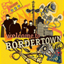 Bordertown/Welcome to