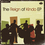 The Reign Of Kindo/EP