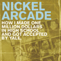 Nickel Arcade/How I Made One Million Dollars In
