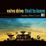 Valve Drive/First to Leave/Sometimes,Walnut Creek