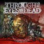 THROUGH THE EYES OF THE DEAD/MALICE