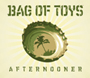 BAG OF TOYS/AFTERNOONER