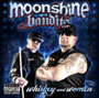 Moonshine Bandits/WHISKEY AND WOMEN