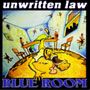 Unwritten Law/Blue Room