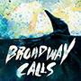 Broadway Calls/Comfort/Distraction