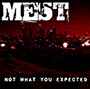 MEST/Not What You Expected