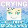 Crying/Get Olde / Second Wind