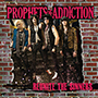 PROPHETS OF ADDICTION/Reunite The Sinners