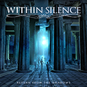WITHIN SILENCE/Return From The Shadow