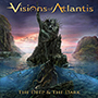 VISIONS OF ATLANTIS/The Deep & The Dark