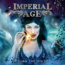 IMPERIAL AGE/Turn The Sun Off !